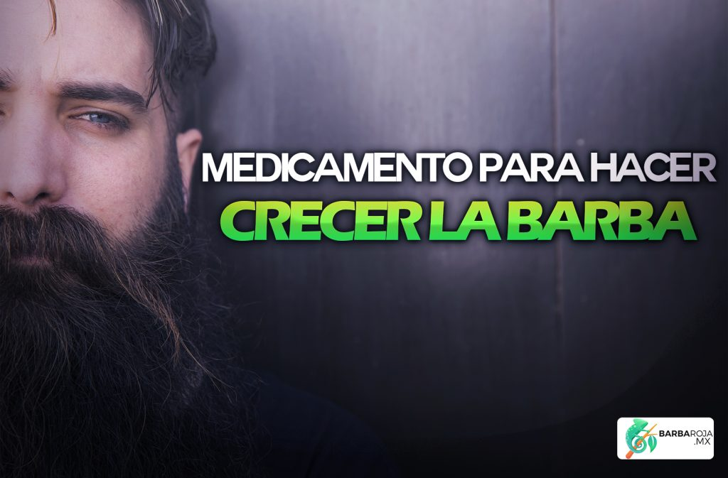 Medicamento para hacer crecer la barba